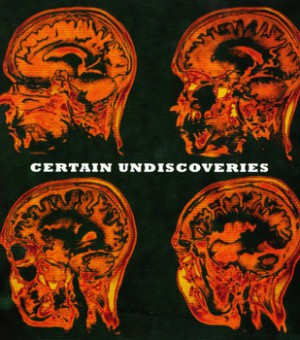 certain undiscoveries